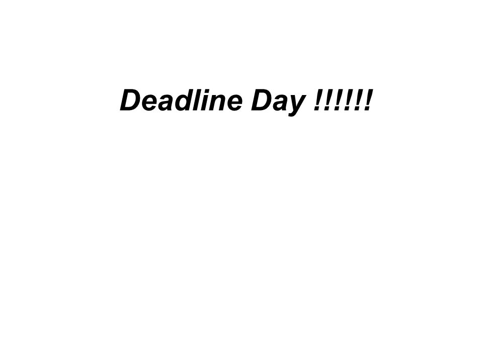 Deadline Day !!!!!!