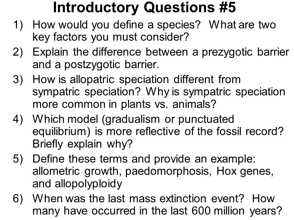 Introductory Questions #5 1)How would you define a species.