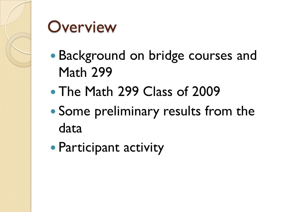 Math 299: A Bridge to University Mathematics Mark Yannotta Portland State University Clackamas Community College