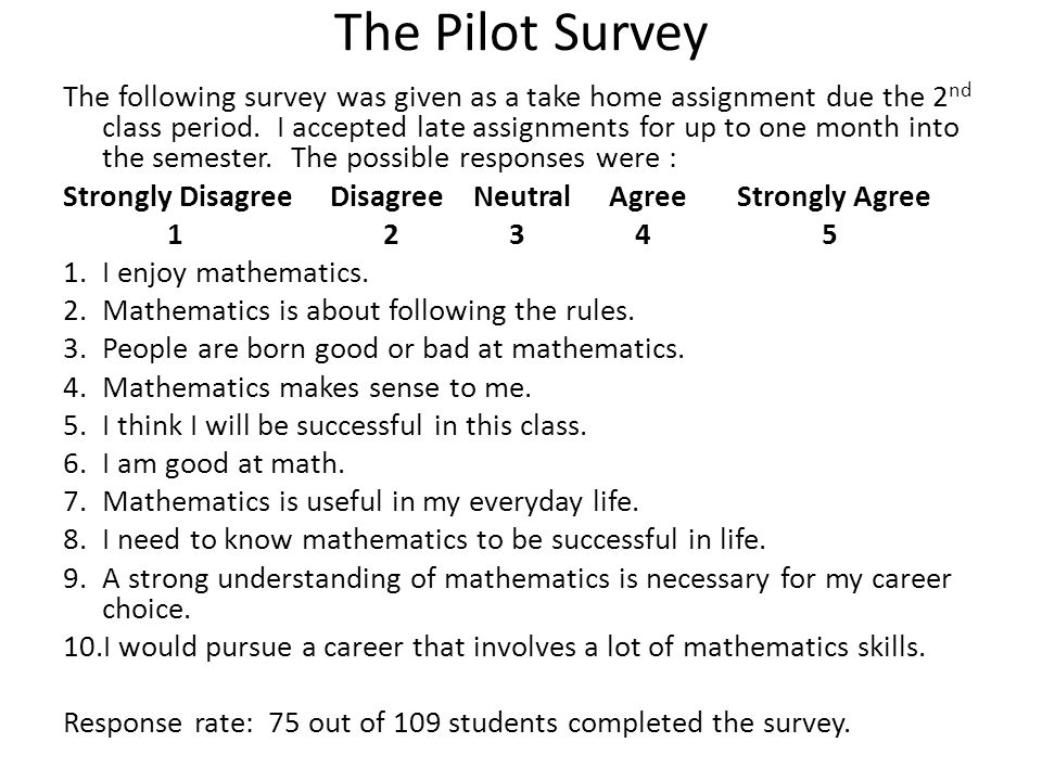 My Pilot Study Research Question: What are my Basic Arithmetic students beliefs about the study of mathematics and their mathematical ability.