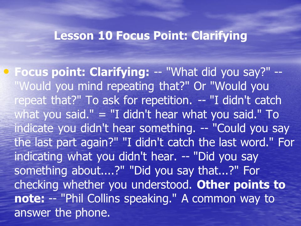 Lesson 10 Focus Point: Clarifying Focus point: Clarifying: --