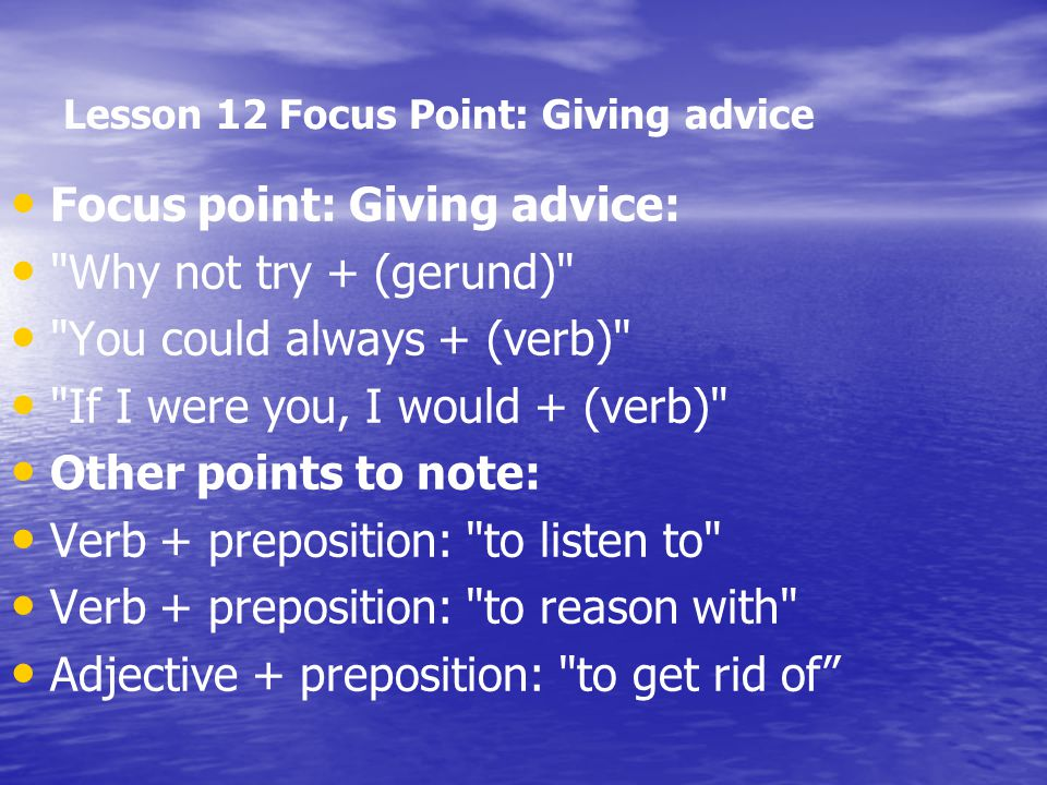 Lesson 12 Focus Point: Giving advice Focus point: Giving advice: