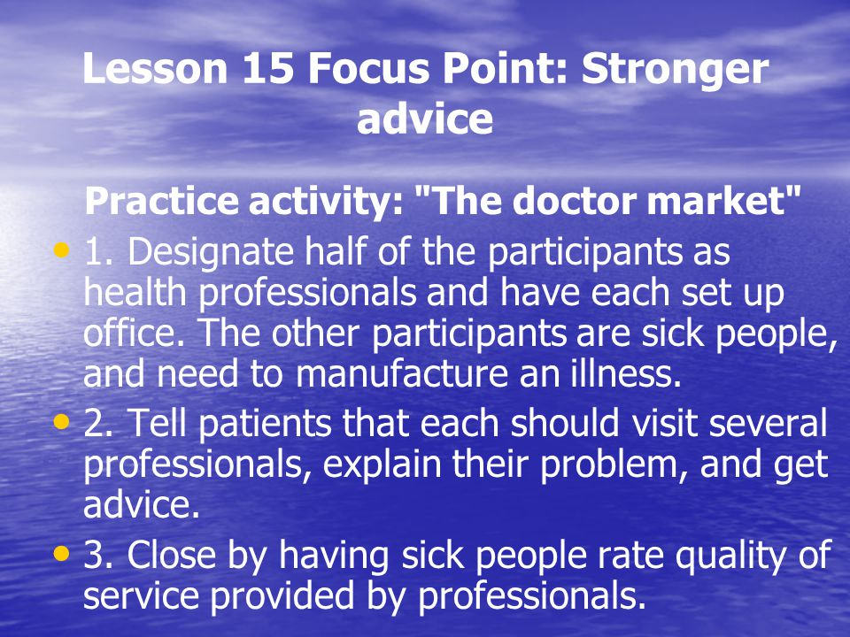 Lesson 15 Focus Point: Stronger advice Practice activity: