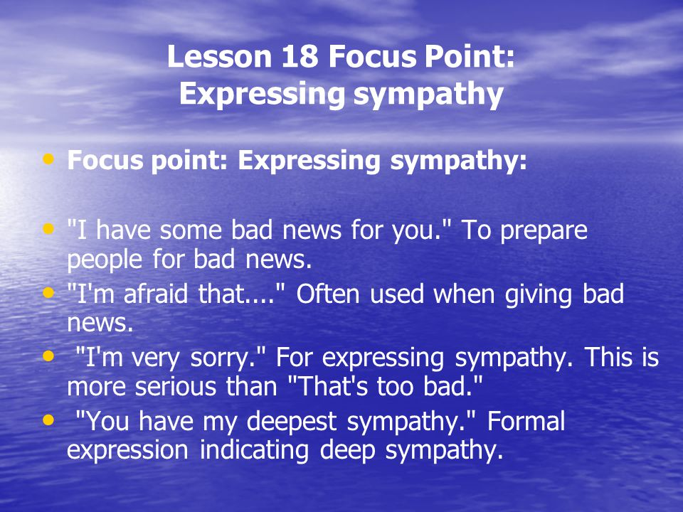 Lesson 18 Focus Point: Expressing sympathy Focus point: Expressing sympathy: