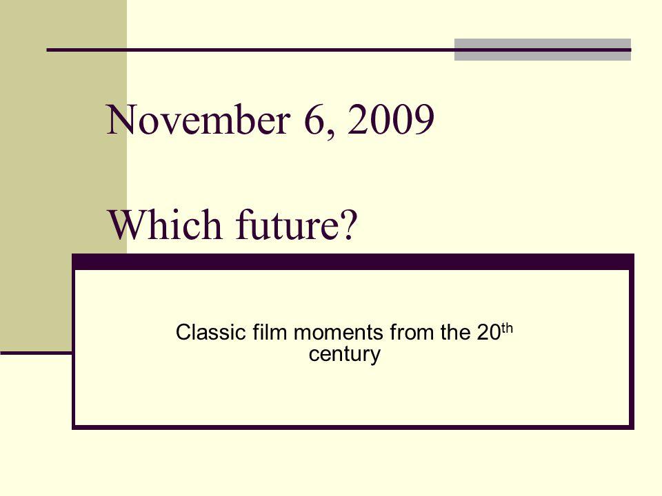 November 6, 2009 Which future.