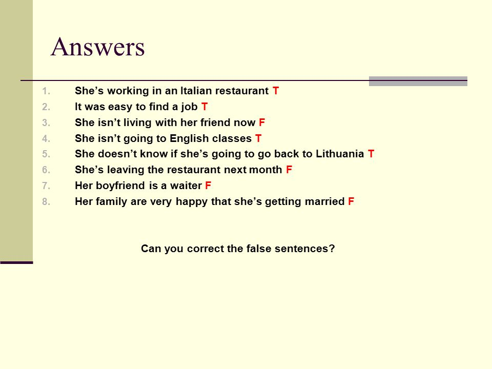Answers 1. She's working in an Italian restaurant T 2.