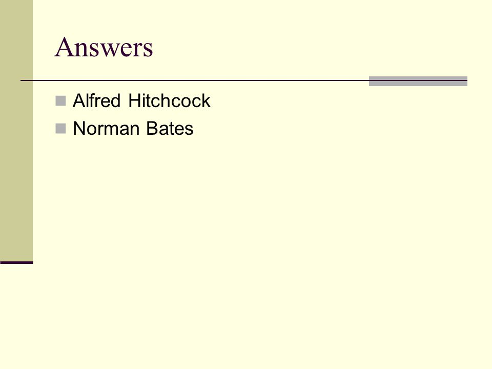 Answers Alfred Hitchcock Norman Bates