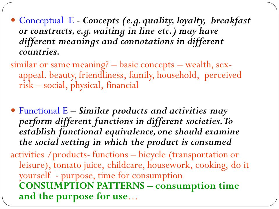 Conceptual E - Concepts (e.g.quality, loyalty, breakfast or constructs, e.g.