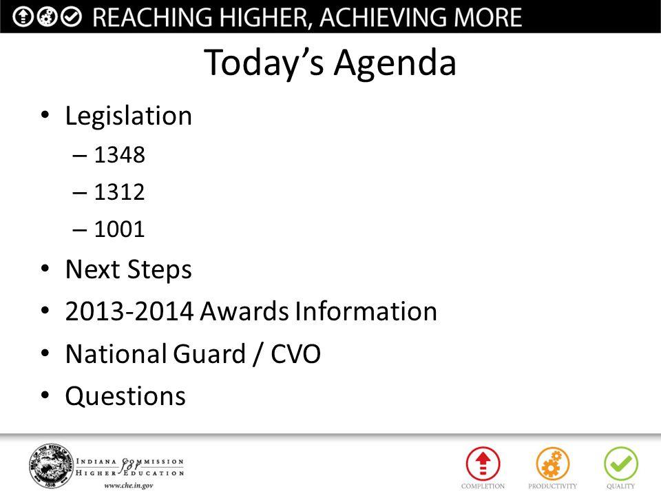 Today's Agenda Legislation – 1348 – 1312 – 1001 Next Steps 2013-2014 Awards Information National Guard / CVO Questions