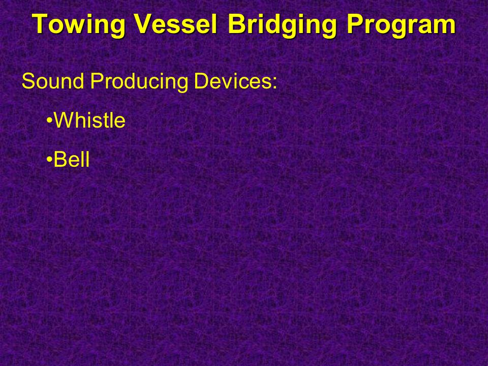 Towing Vessel Bridging Program Sound Producing Devices: Whistle Bell