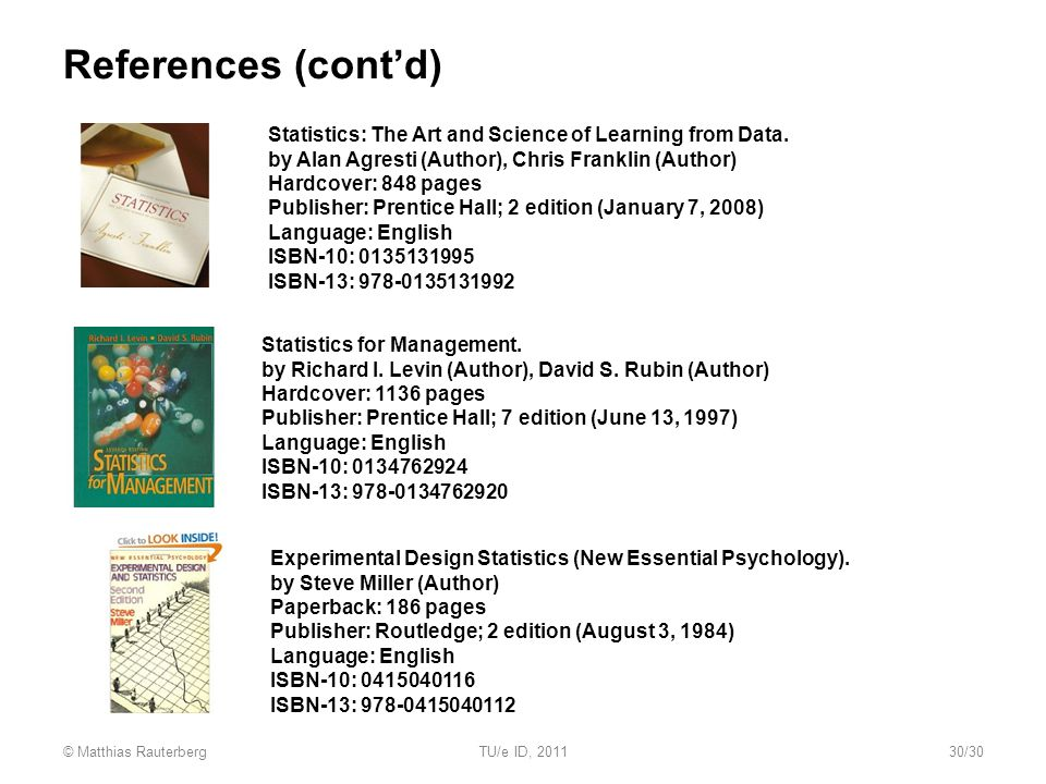 References (cont'd) Statistics for Management. by Richard I.