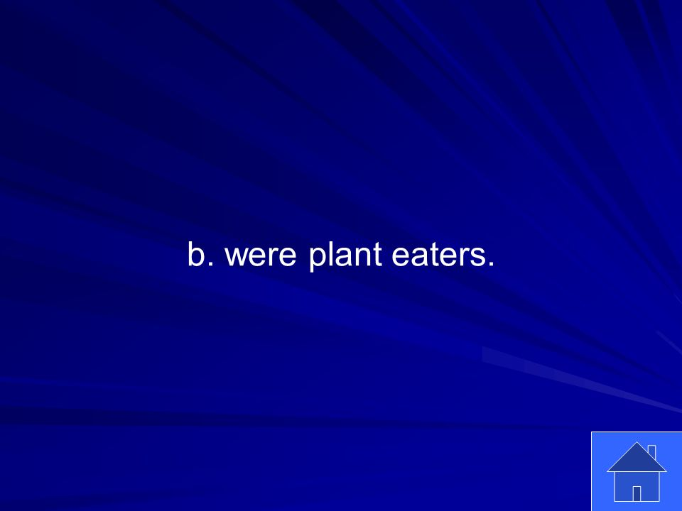 33 b. were plant eaters.
