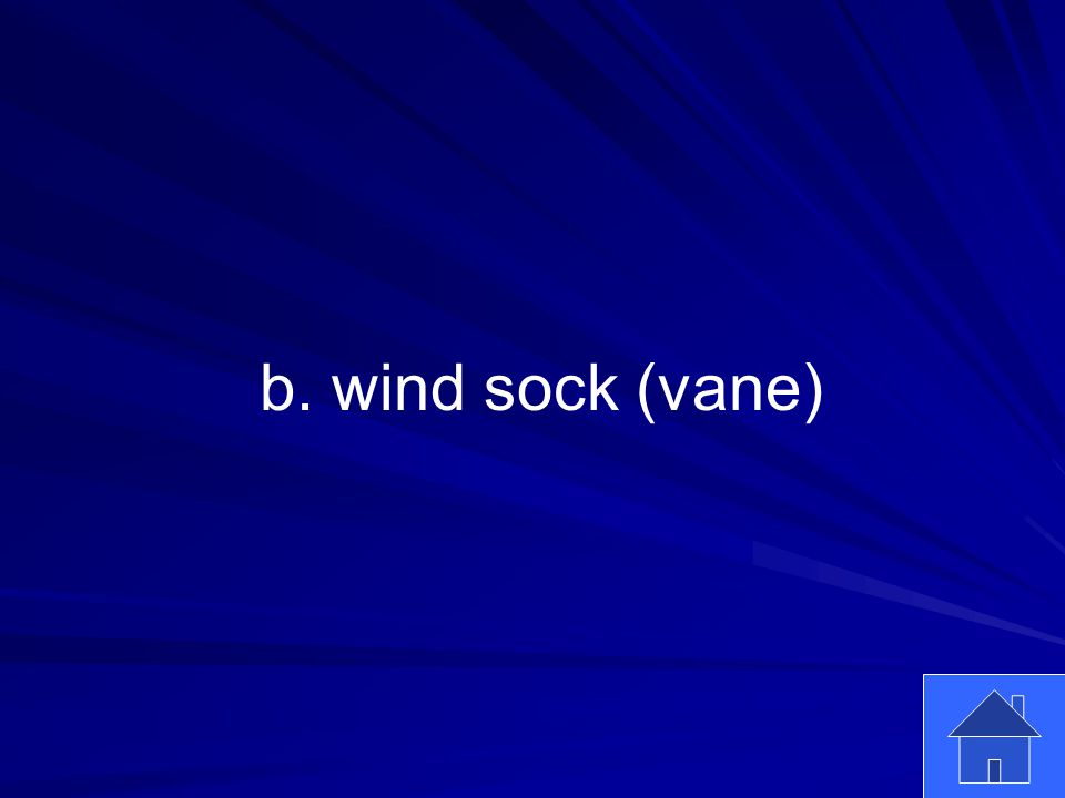 45 b. wind sock (vane)