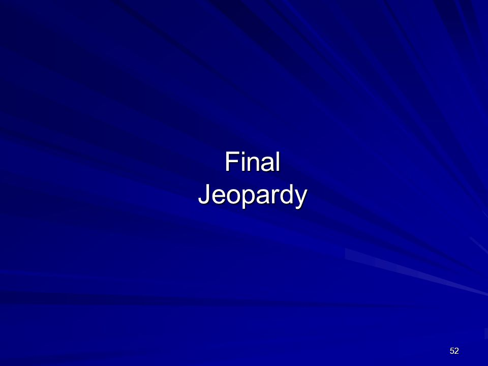 52 Final Jeopardy