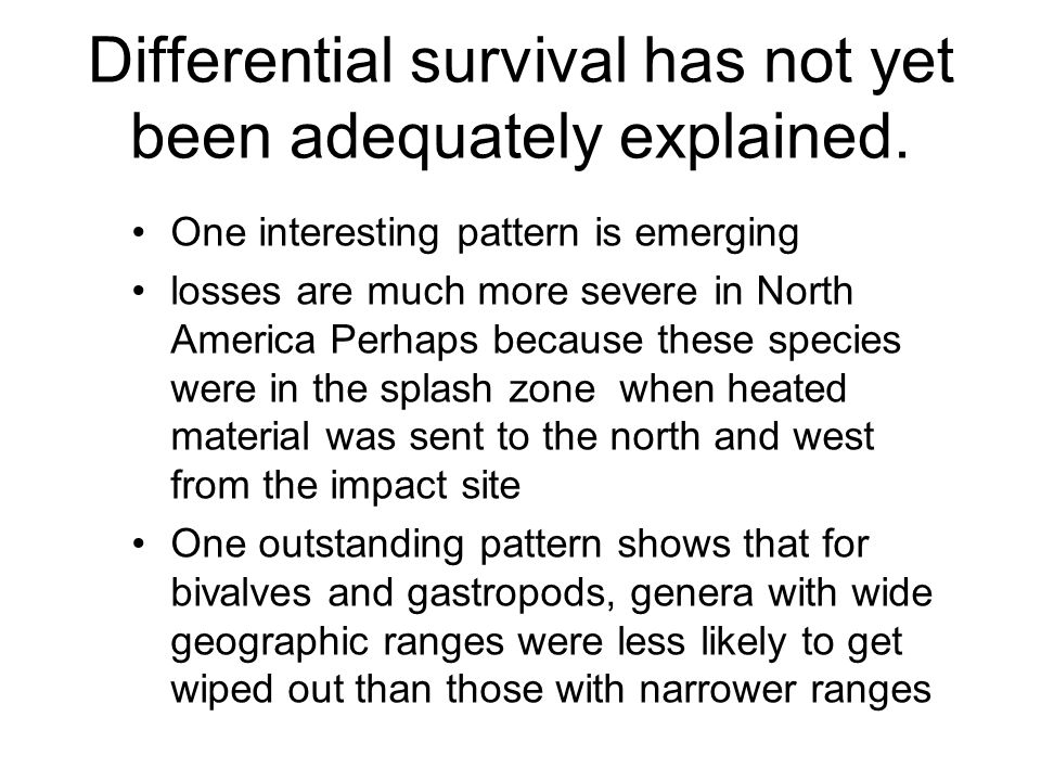 Differential survival has not yet been adequately explained.