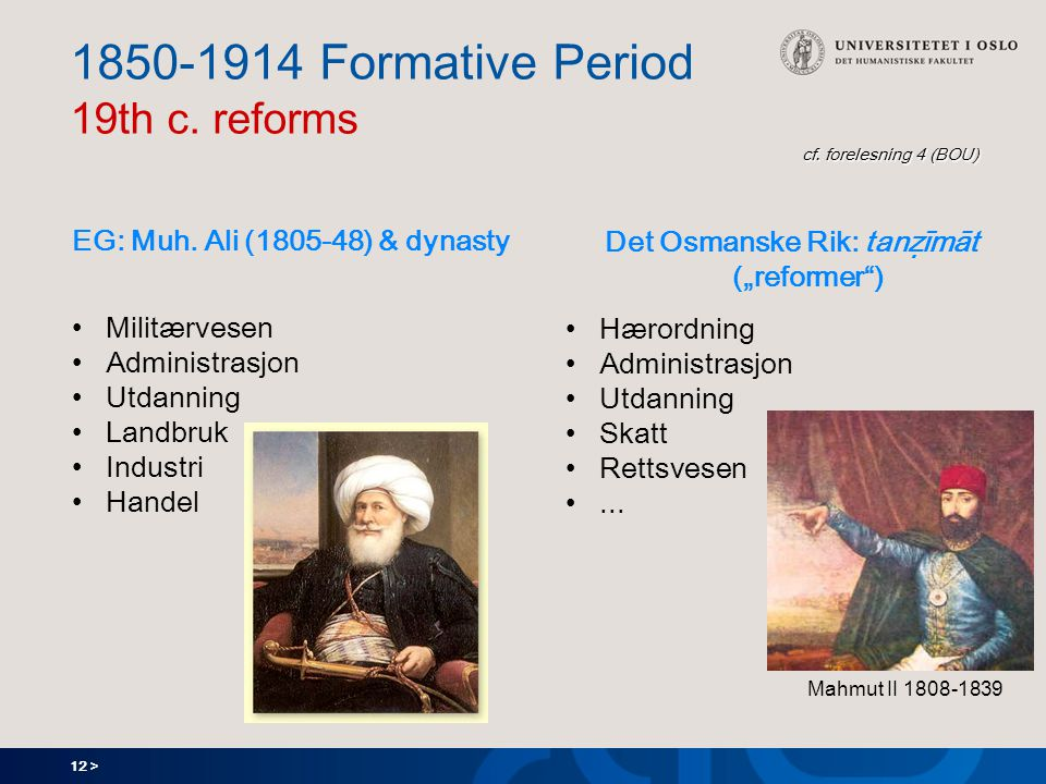 12 > cf. forelesning 4 (BOU) 1850-1914 Formative Period 19th c.