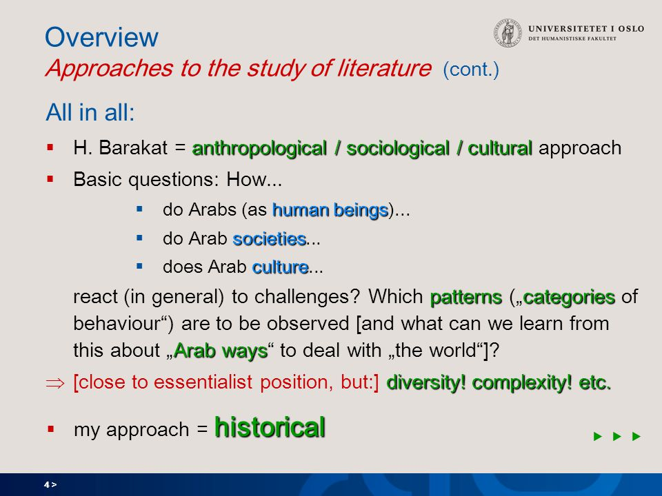 4 > Overview Approaches to the study of literature (cont.) All in all: anthropological / sociological / cultural  H.