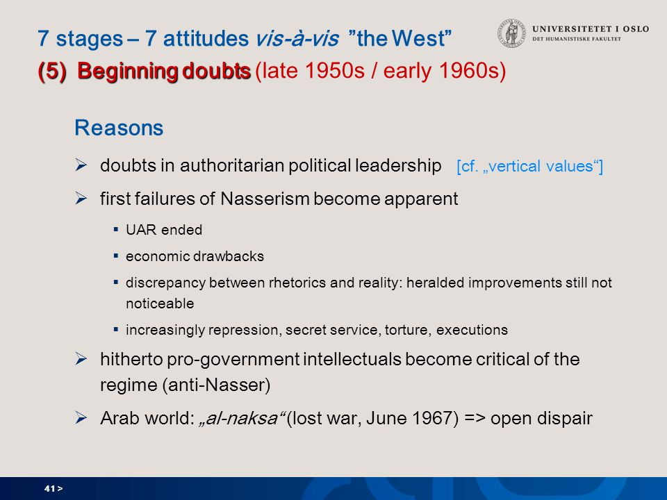 41 > (5) Beginning doubts 7 stages – 7 attitudes vis-à-vis the West (5) Beginning doubts (late 1950s / early 1960s) Reasons  doubts in authoritarian political leadership [cf.