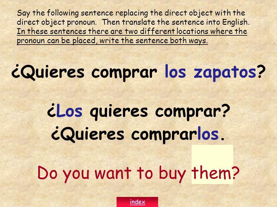 ¿Quieres comprar los zapatos. ¿Los quieres comprar.