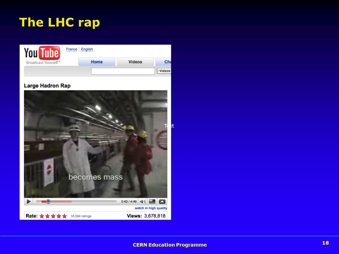 17 CERN Education Programme 18 Text The LHC rap