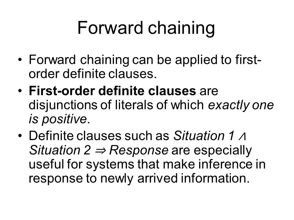 Forward chaining Forward chaining can be applied to first- order definite clauses.