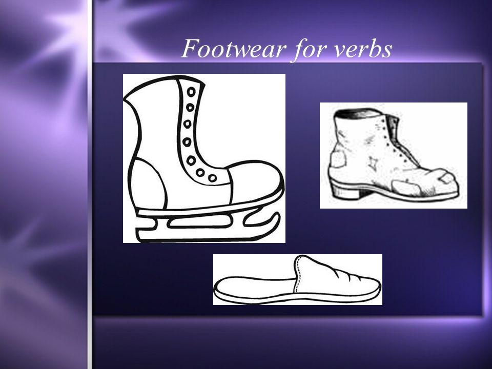 Footwear for verbs