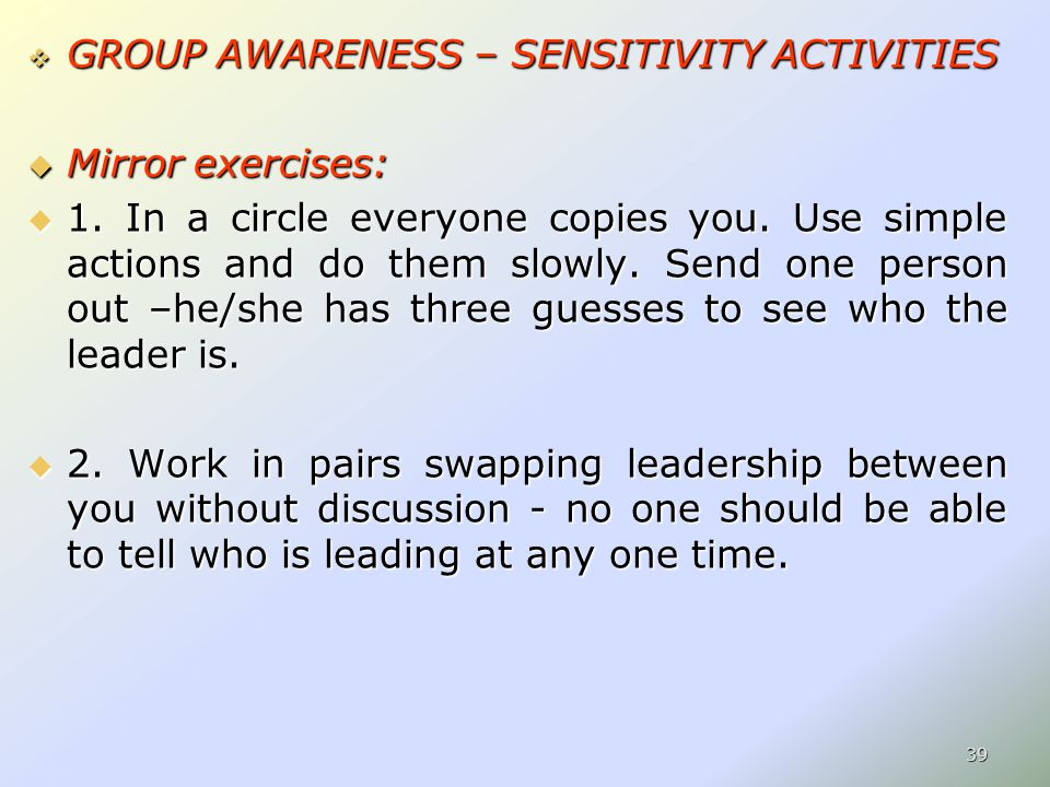  GROUP AWARENESS – SENSITIVITY ACTIVITIES  Mirror exercises:  1.