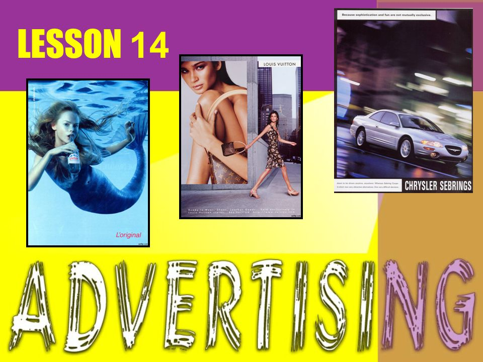study some advertisements to find out their purpose.