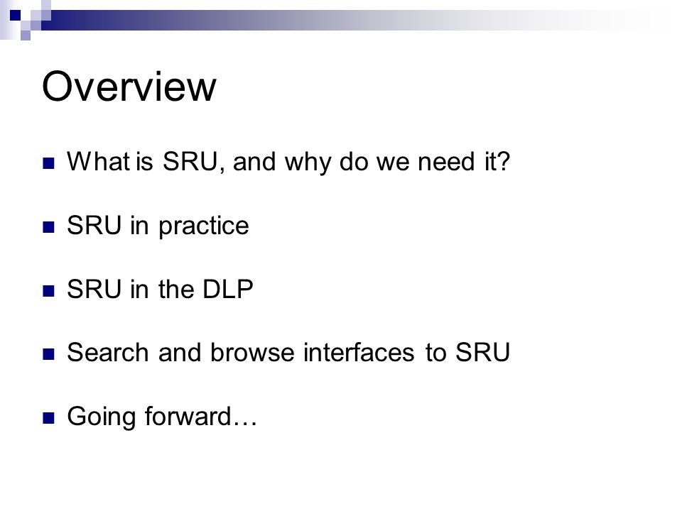 Overview What is SRU, and why do we need it.