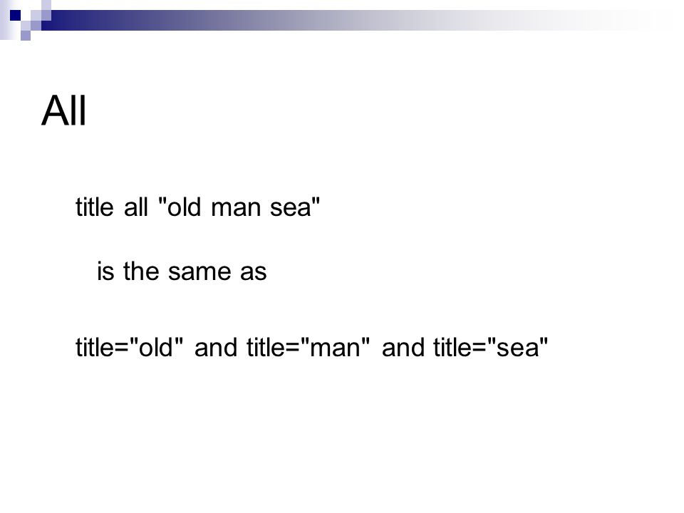 title all old man sea is the same as title= old and title= man and title= sea All