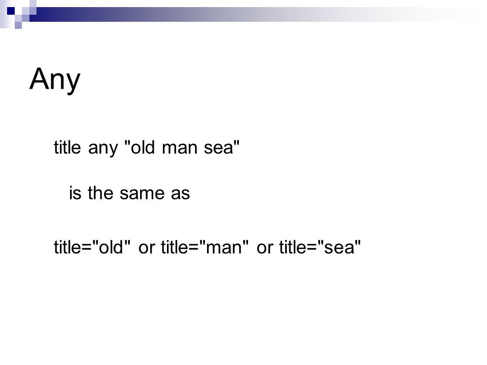 title any old man sea is the same as title= old or title= man or title= sea Any