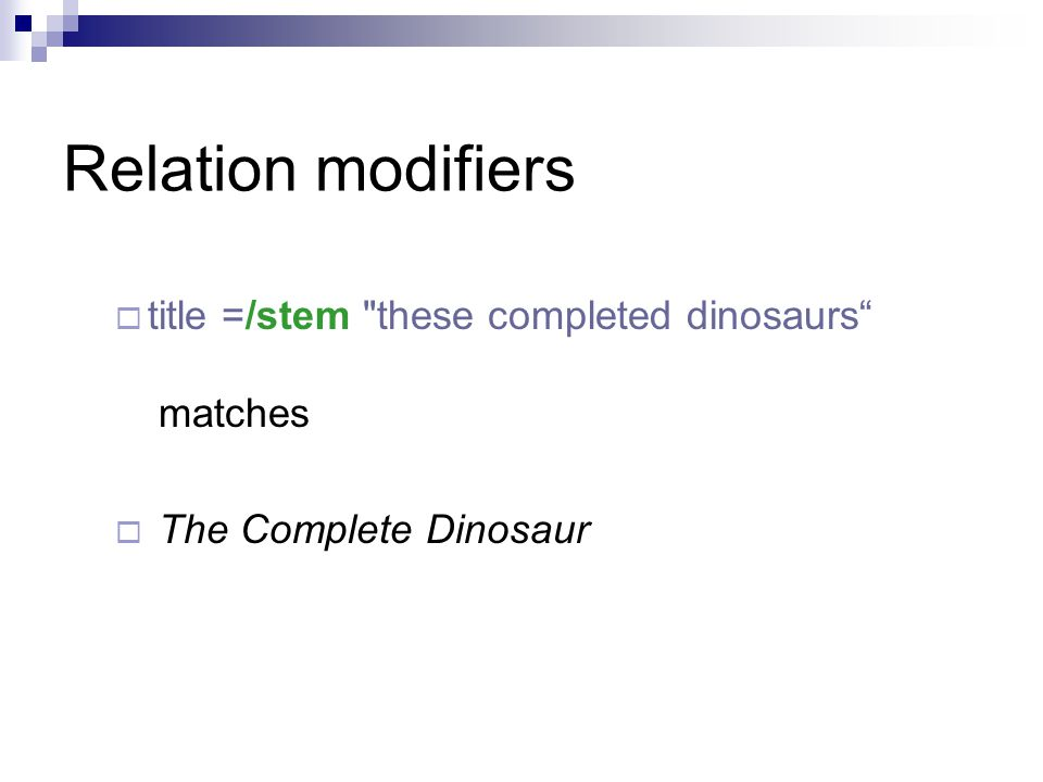 Relation modifiers  title =/stem these completed dinosaurs matches  The Complete Dinosaur