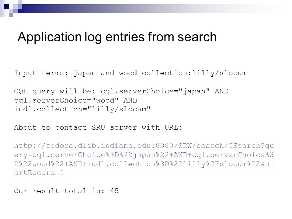 Input terms: japan and wood collection:lilly/slocum CQL query will be: cql.serverChoice=