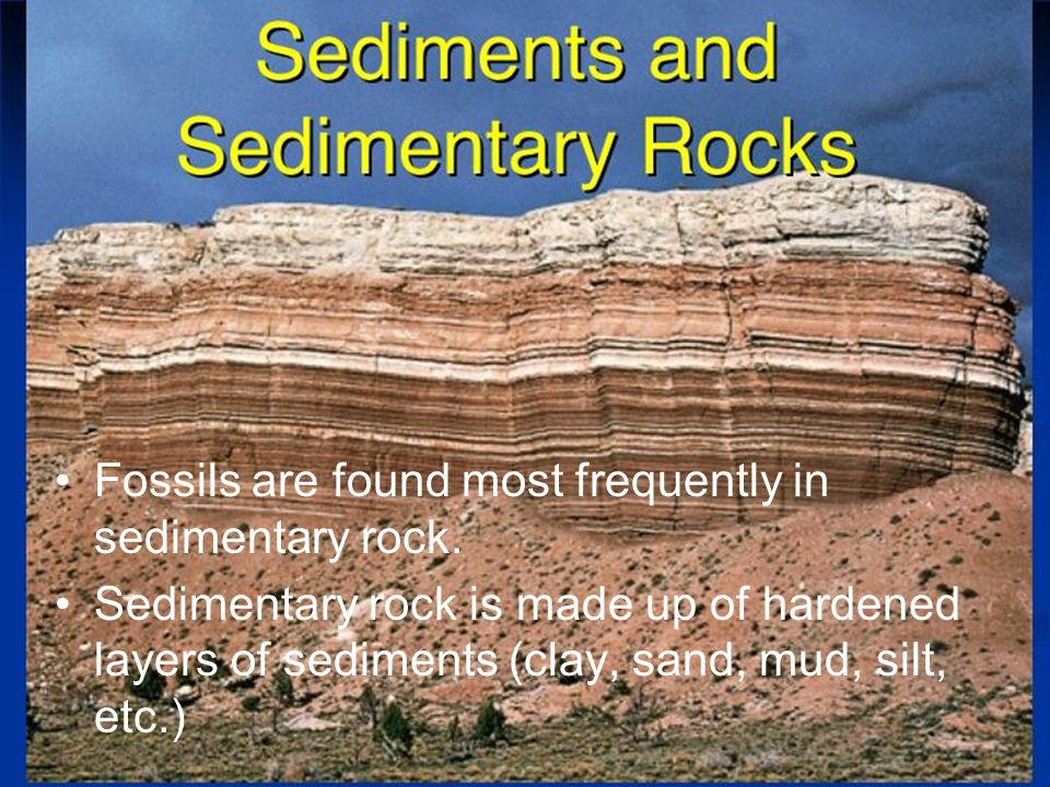Over a very long time, layers of sediments can be pressed and cemented together to form rock.