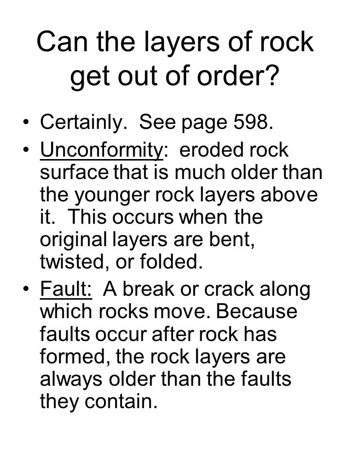 Can the layers of rock get out of order.Certainly.