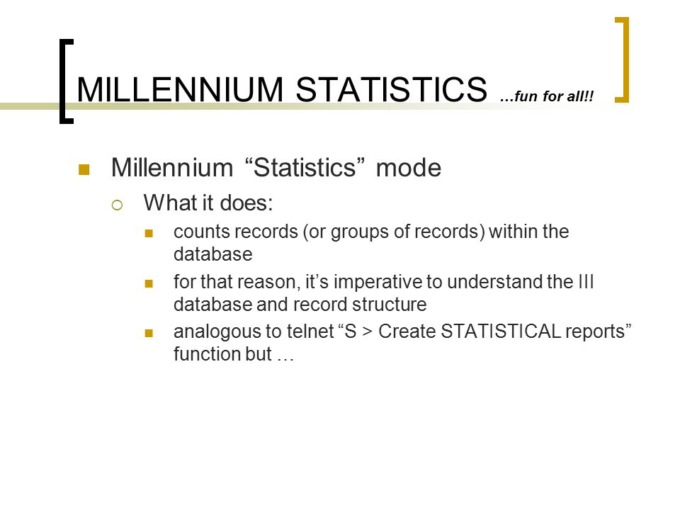 Millennium Web Management Reports What they provide: circulation statistics collection development reports user activity reports