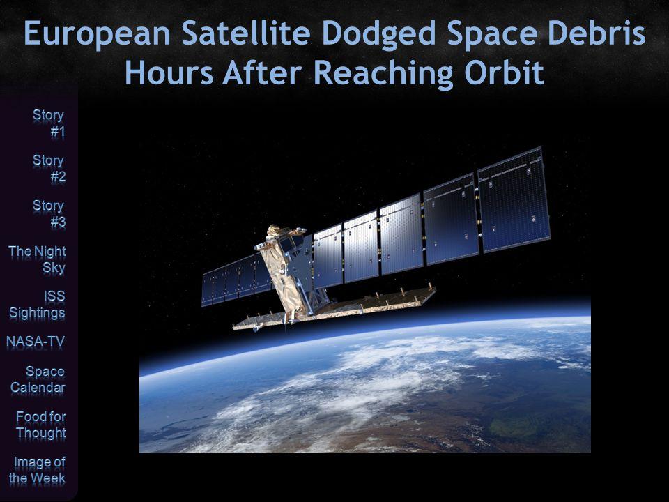 European Satellite Dodged Space Debris Hours After Reaching Orbit