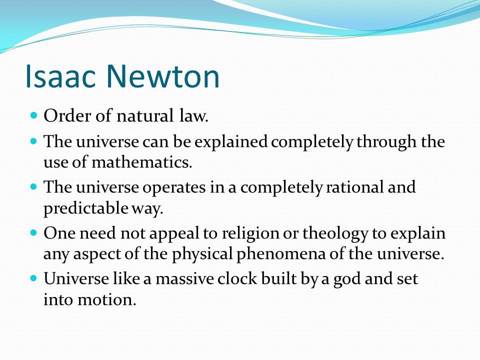 Isaac Newton Order of natural law.