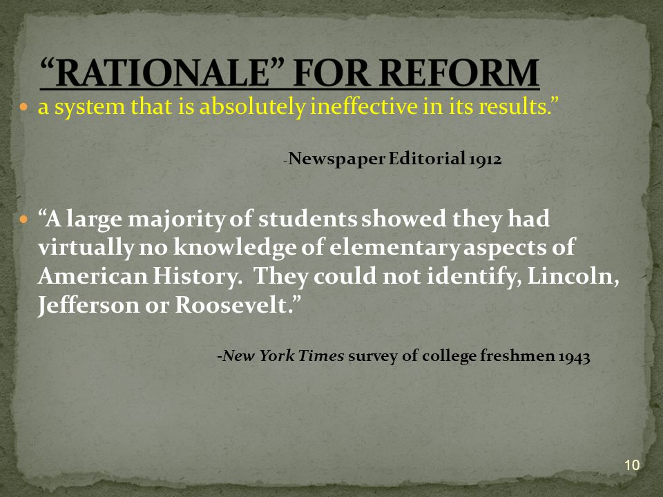 "a system that is absolutely ineffective in its results."" - Newspaper Editorial 1912 ""A large majority of students showed they had virtually no knowled"