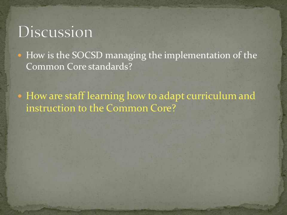 How is the SOCSD managing the implementation of the Common Core standards? How are staff learning how to adapt curriculum and instruction to the Commo
