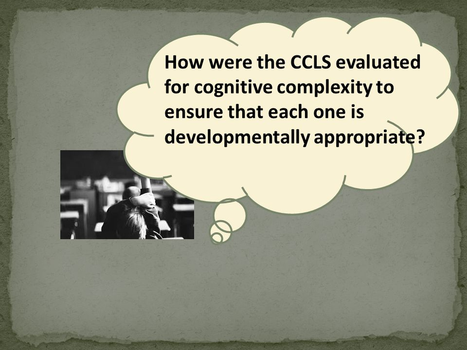 How were the CCLS evaluated for cognitive complexity to ensure that each one is developmentally appropriate?