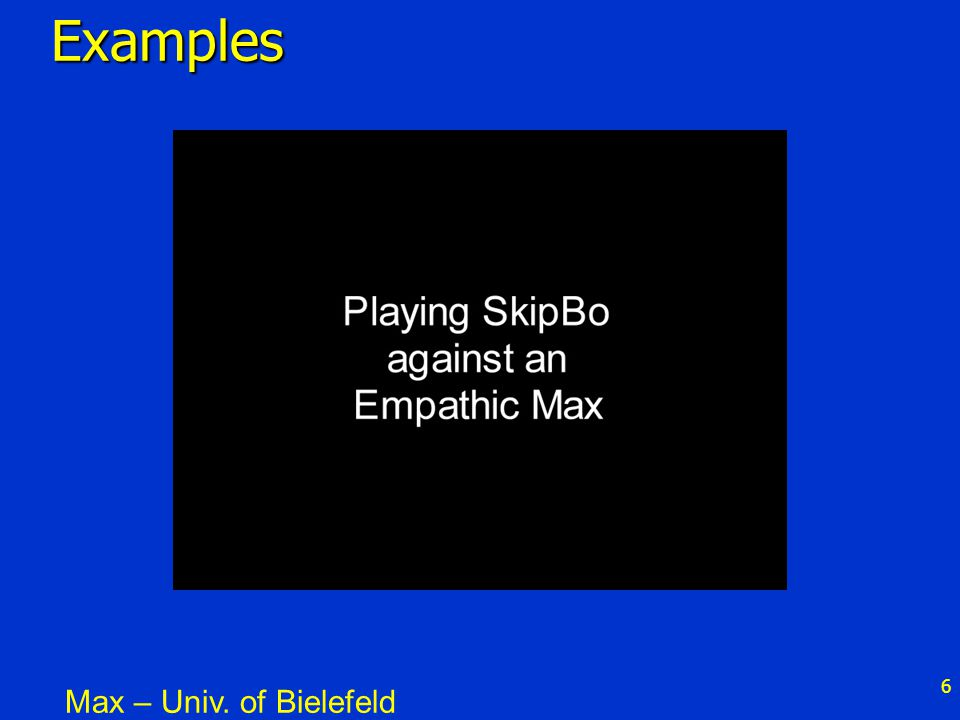 6Examples Max – Univ. of Bielefeld