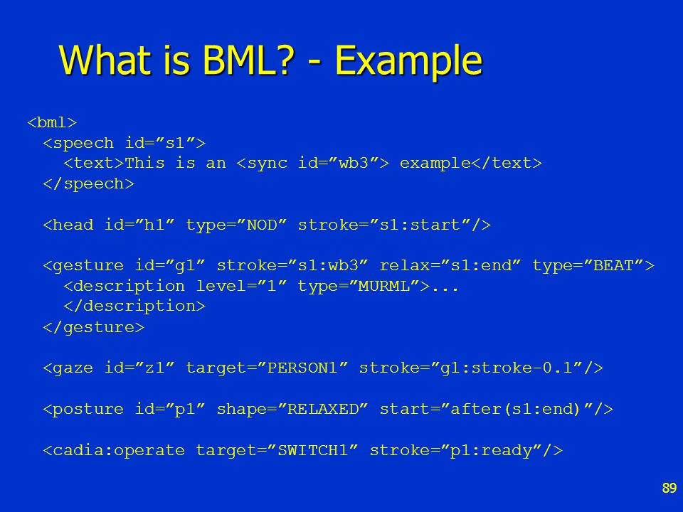 89 What is BML? - Example This is an example...