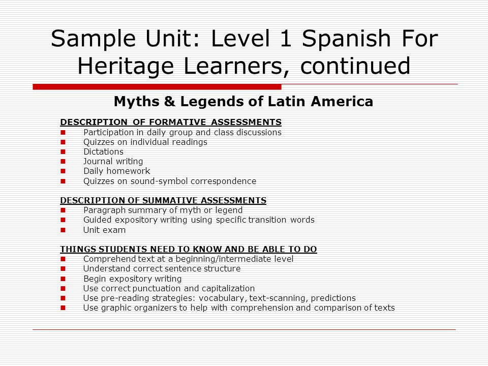 Sample Unit: Level 1 Spanish For Heritage Learners, continued Myths & Legends of Latin America DESCRIPTION OF FORMATIVE ASSESSMENTS Participation in d