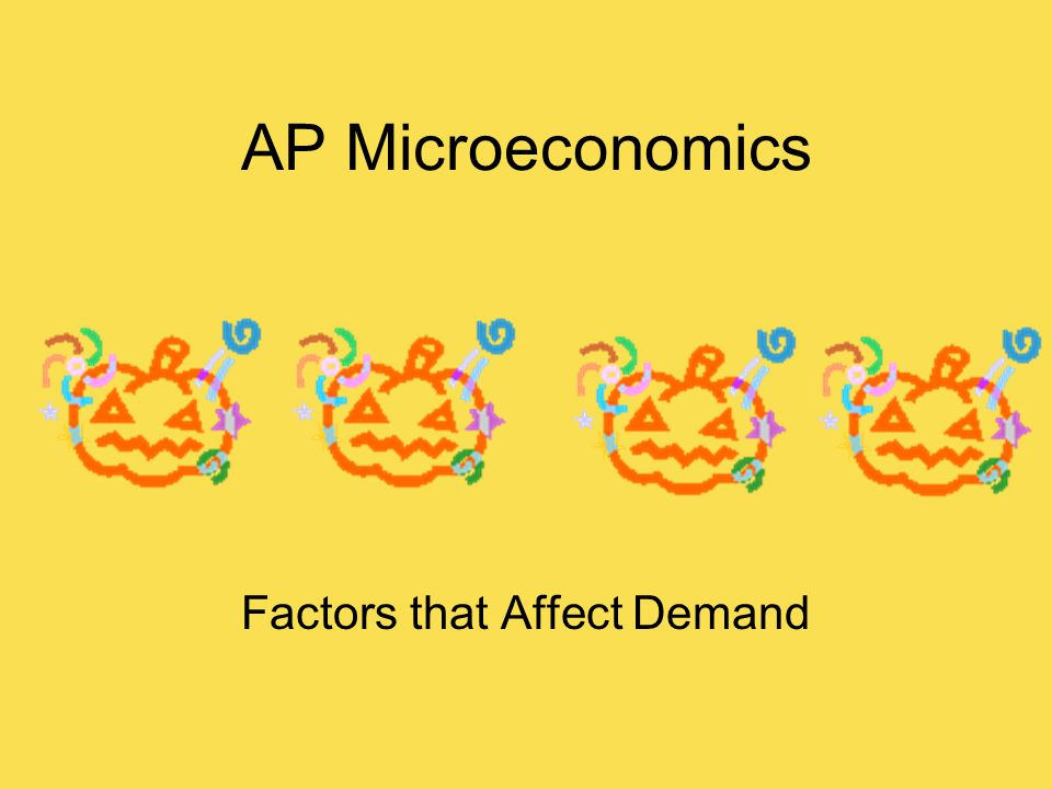 AP Microeconomics Factors that Affect Demand