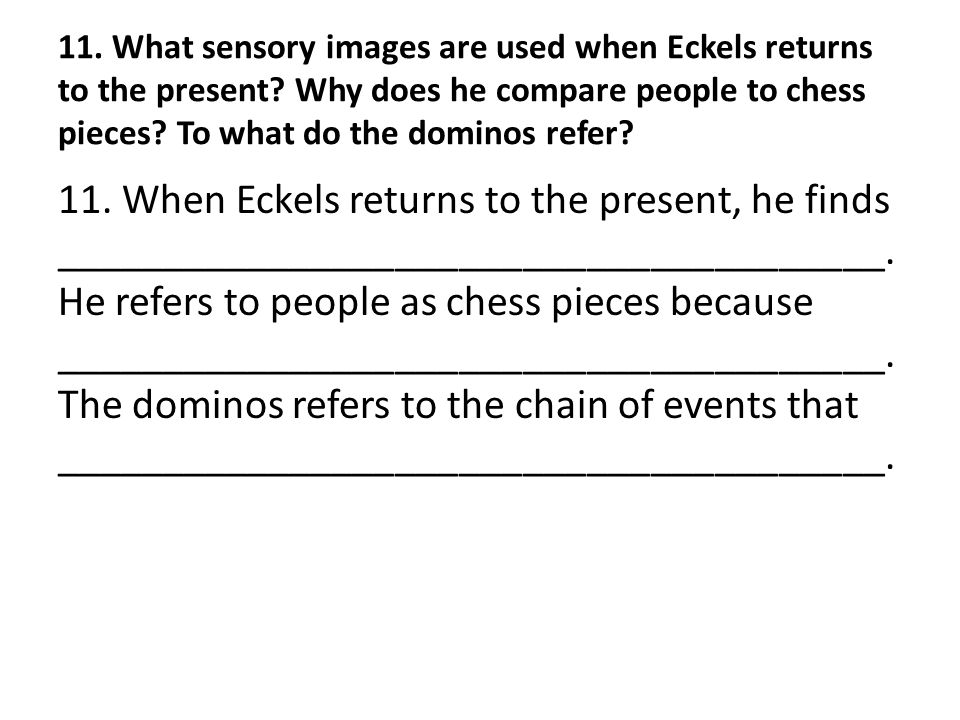 11.What sensory images are used when Eckels returns to the present.