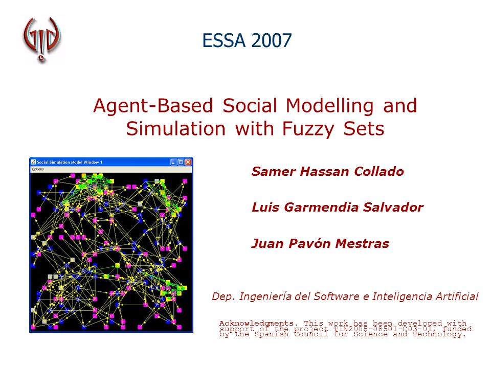 Samer Hassan HAIS 2007 12 Fuzzifying the MAS: other aspects Many other points where fuzzy logic can be applied Local influence is a fuzzy concept : how much an agent influences its friends and family Inheritance between generations: composition of parents variables (with random mutation factor):  X attribute of Ind,  x (Ind) =  x (Father (Ind)) o  x (Mother (Ind)) Fuzzy states can be implemented for smoother agents behaviour