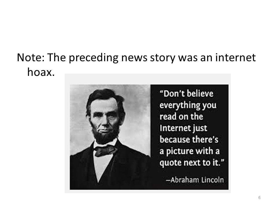 Note: The preceding news story was an internet hoax. 6