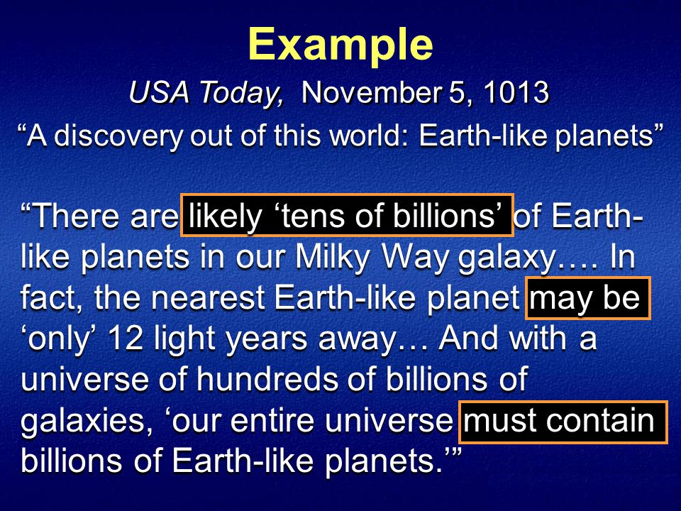 USA Today, November 5, 1013 Example A discovery out of this world: Earth-like planets There are likely 'tens of billions' of Earth- like planets in our Milky Way galaxy….