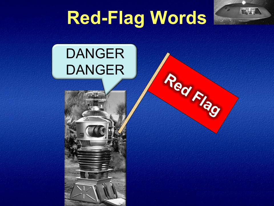 Red-Flag WordsDANGER